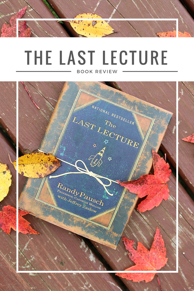 13 Lessons I Learned from The Last Lecture